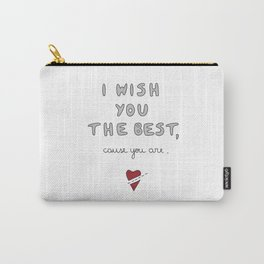 I wish you the best Carry-All Pouch