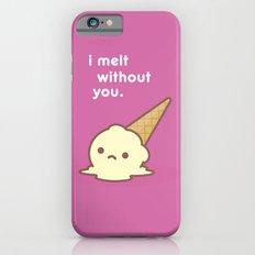 I Melt Without You. iPhone 6s Slim Case