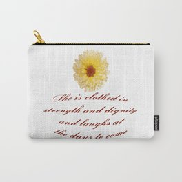 She Is Clothed With Strength And Dignity Proverbs 31:25 Carry-All Pouch