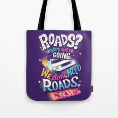 We Don't Need Roads Tote Bag