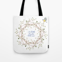 A little birdie told me... Tote Bag