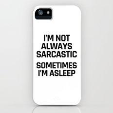 I'm Not Always Sarcastic Sometimes I'm Asleep iPhone SE Slim Case