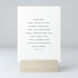 Fear Not, For I Am With You | Isaiah 41:10 Christian Wall Art | White Mini Art Print