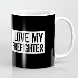 Firefighter: I Love My Firefighter (Thin Red Line) Coffee Mug