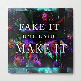 Law of Attraction Fake it Until You make it Space Universe Metal Print