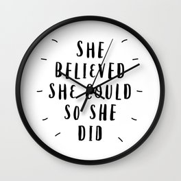 She Believed She Could So She Did black and white typography poster design home wall bedroom decor Wall Clock
