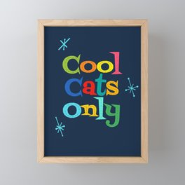 Cool Cats Only Framed Mini Art Print