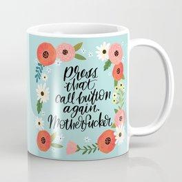 Pretty Swe*ry: Press that call button again, MFer Coffee Mug