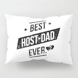 Best Host Dad Ever Pillow Sham