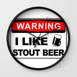 Warning, I like stout beer Wall Clock
