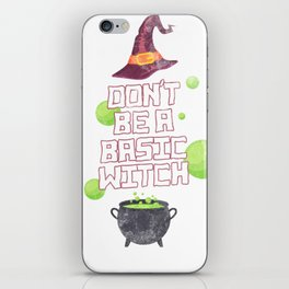 Don't Be a Basic Witch Spell Magic Halloween Shirt iPhone Skin