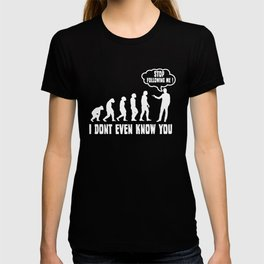 Evolution t-shirt stop funny saying gift T-shirt