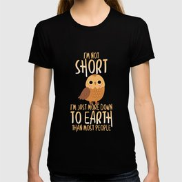 Cute I'm Not Short I'm Just Down To Earth Owl T-shirt