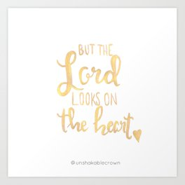 The Lord Looks On The Heart Art Print