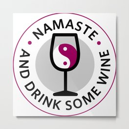 Namaste and Drink Some Wine Metal Print