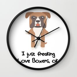 I Just Freaking Love Boxers Cute Dog Design Wall Clock
