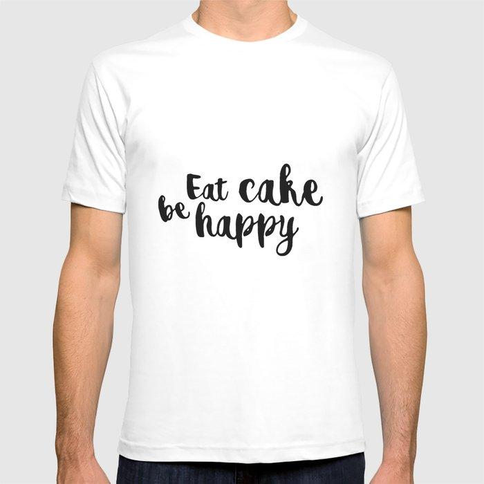 Eat cake be happy T-shirt