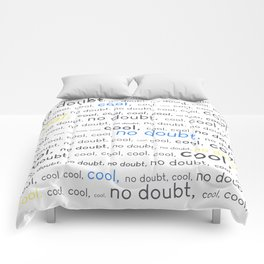 Cool, cool, cool, no doubt Comforters