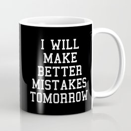 Better Mistakes Funny Quote Coffee Mug