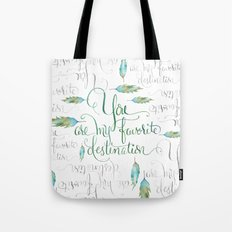 You Are My Favorite Destination in Turquoise & Gray Tote Bag