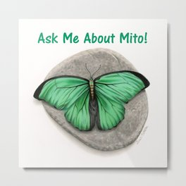 Ask Me About Mito! Metal Print
