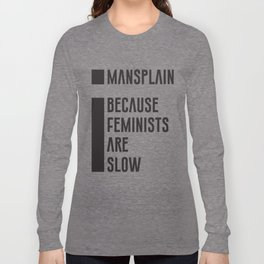 Mansplain Long Sleeve T-shirt