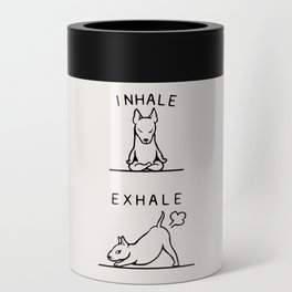 Inhale Exhale  Bull Terrier Can Cooler