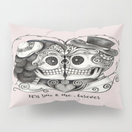 Sugar Skull Couple, It's You and Me, Forever Pillow Sham