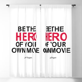 """Be the Hero of your own movie"" Joe Rogan Blackout Curtain"
