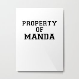 Property of MANDA Metal Print