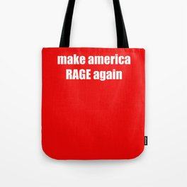 make america RAGE again Tote Bag