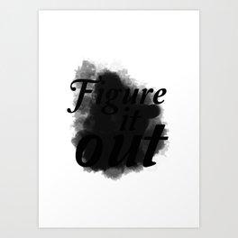 Figure it Out Art Print