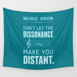 The Dissonance — Music Snob Tip #439 Wall Tapestry