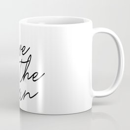 live by the sun love by the moon (1 of 2) Coffee Mug