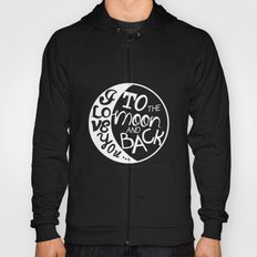 I LOVE YOU to the MOON and BACK! Hoody