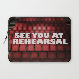 See You at Rehearsal Laptop Sleeve
