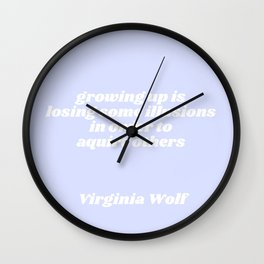 losing some illusions - virginia woolf quote Wall Clock