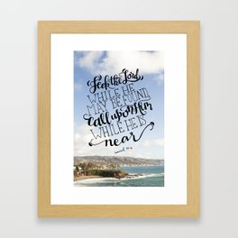 Seek the Lord  |  Isaiah 55:6 Framed Art Print