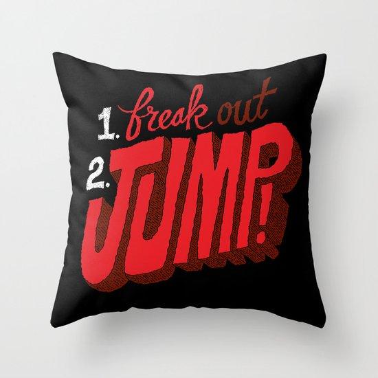 1. Freak Out. 2. Jump Throw Pillow