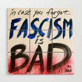 Fascism is Bad Wood Wall Art