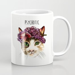 Psychotic Coffee Mug