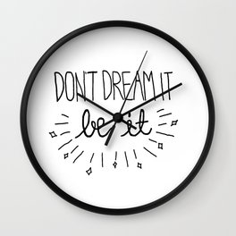 Don't Dream It Be It  Wall Clock