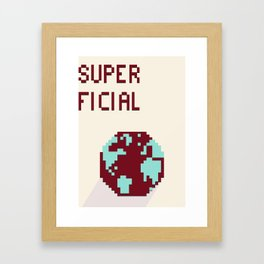Superficial Framed Art Print