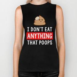 I Dont Eat Anything That Poops Vegan Biker Tank