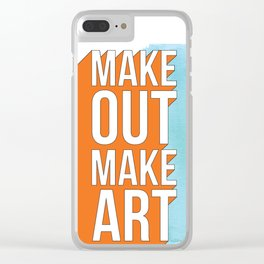 Make Out Make Art Clear iPhone Case
