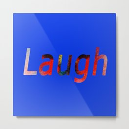 Laugh bright blue Metal Print