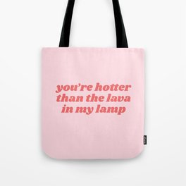 hotter than the lava Tote Bag