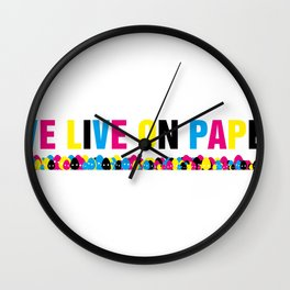 We Live on Paper Wall Clock