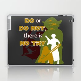 Do or Do Not, There is no Try Laptop & iPad Skin
