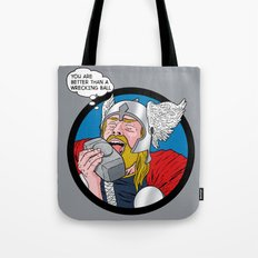 You are better than a Wrecking Ball Tote Bag
